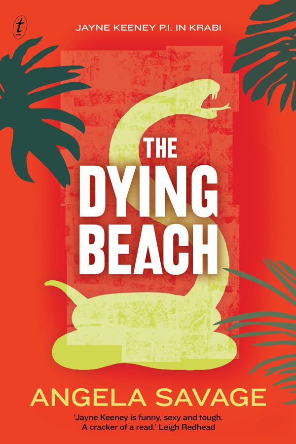 The Dying Beach, by Angela Savage, Text Publishing, $29.99