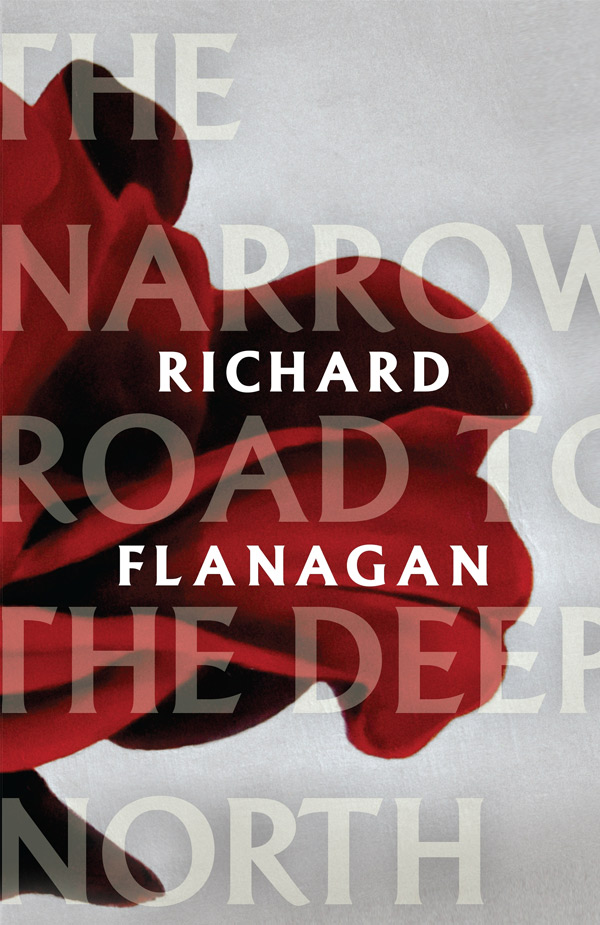 The Narrow Road to the Deep North, by Richard Flanagan, Vintage Australia, $32.95