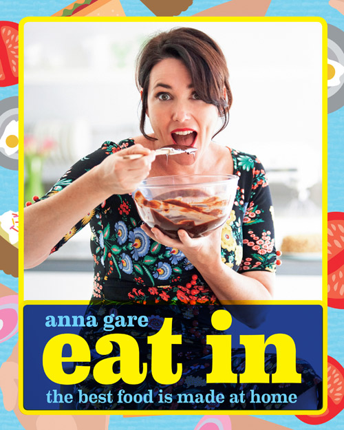 Recipes and Images from Eat In by Anna Gare, published by Murdoch Books, $39.99