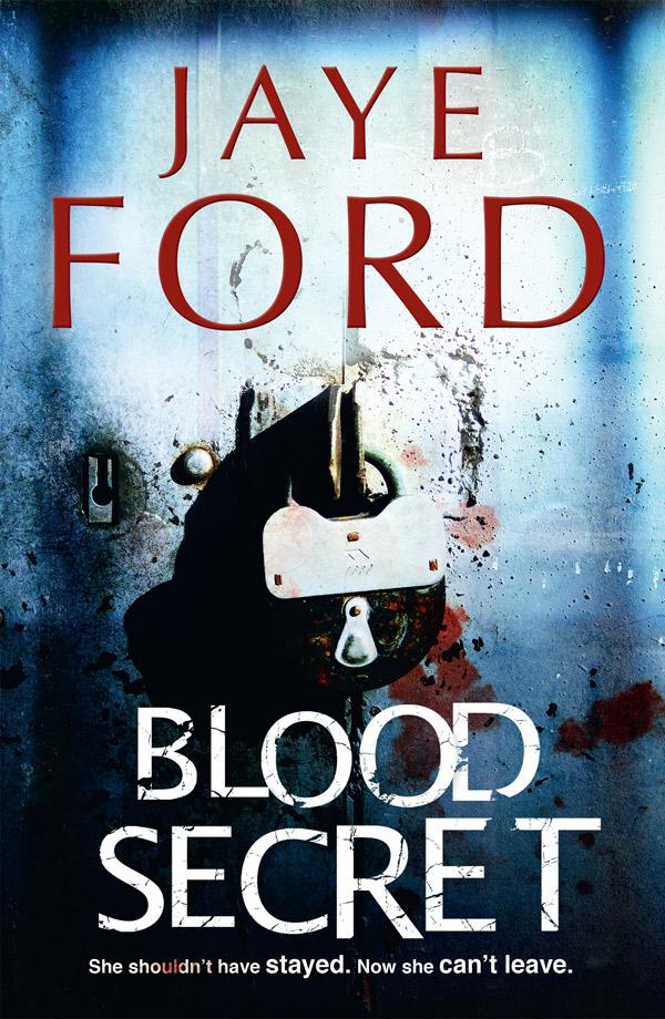 Blood Secret, by Jaye Ford, Bantam, $32.95