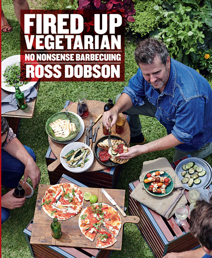 Fired Up Vegetarian, by Ross Dobson, published by Murdoch Books, $34.99