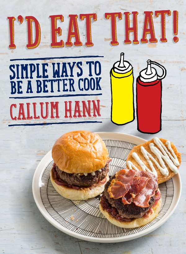 Recipes and images from I'd Eat That, by Callum Hann, published by Murdoch Books, $24.99, photographer Alan Benson.