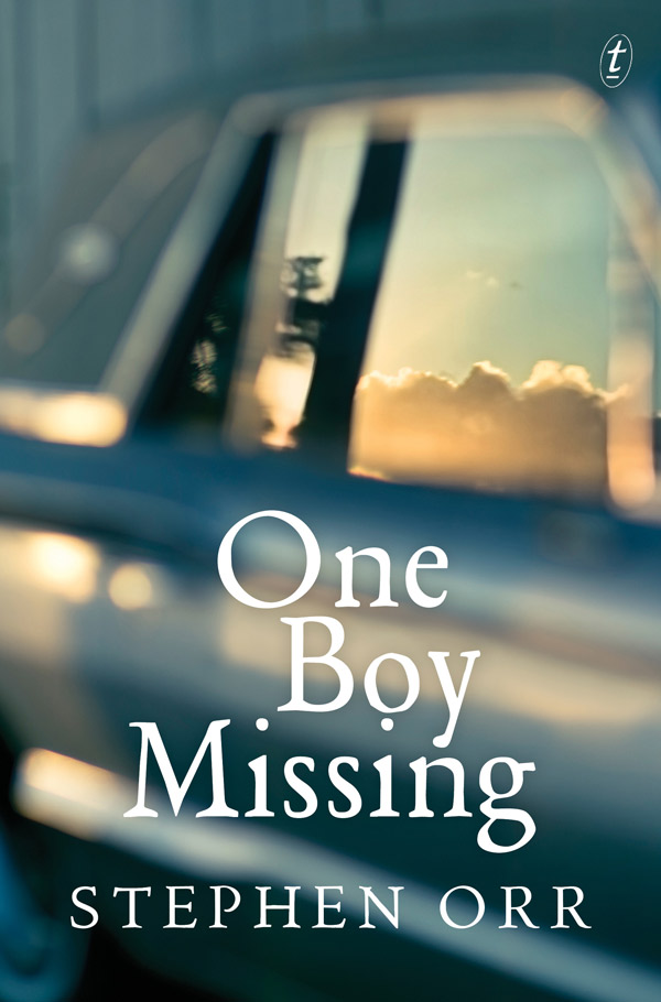 One Boy Missing, by Stephen Orr, Text Publishing, $35