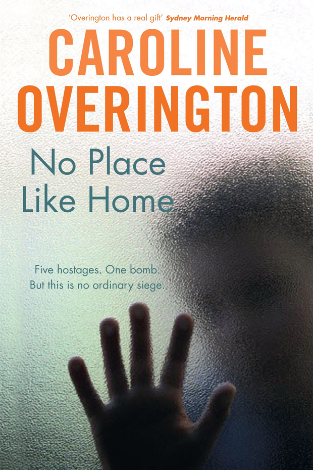 No Place Like Home, by Caroline Overington, Random House, $32.95