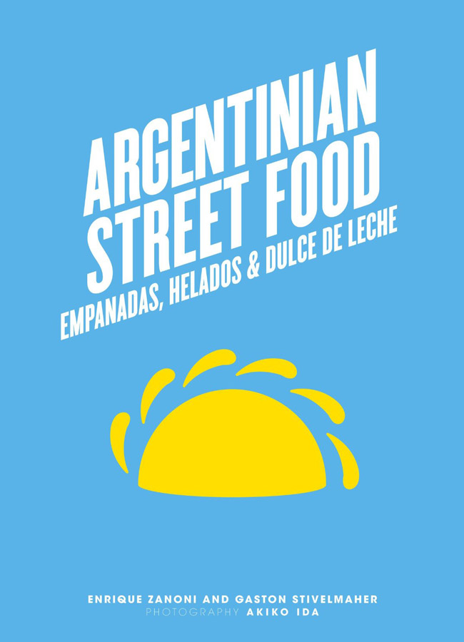 Argentinian Street Food, Enrique Zanoni and Gaston Stivelmaher, Murdoch Books