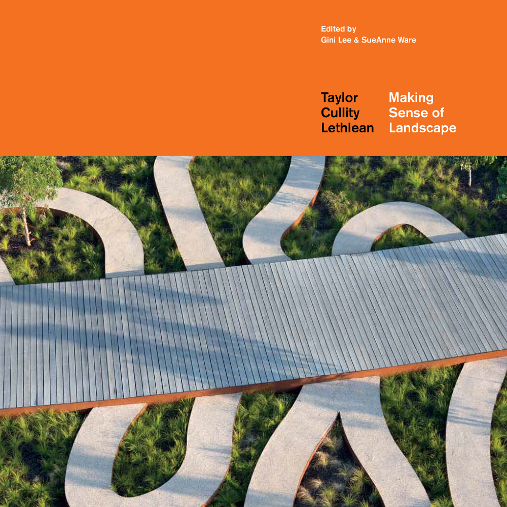 Making Sense of Landscape - Taylor Cullity Lethlean, Eds. Gini Lee and SueAnne Ware. Photo: John Gollings