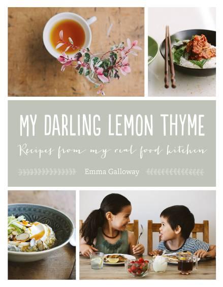 My Darling Lemon Thyme, by Emma Galloway, HarperCollins, $39.99