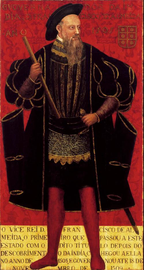 India, Portrait of D. Francisco de Almeida, 16th century, Goa, oil and tempera on wood, 183.0 x 98.0 cm; National Museum of Ancient Art (Museu Nacional de Arte Antiga), Lisbon.