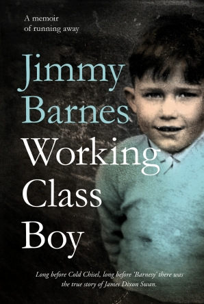 Jimmy Barnes writes about the hardships of his youth in his memoir Working Class Boy, published late last year by HarperCollins.